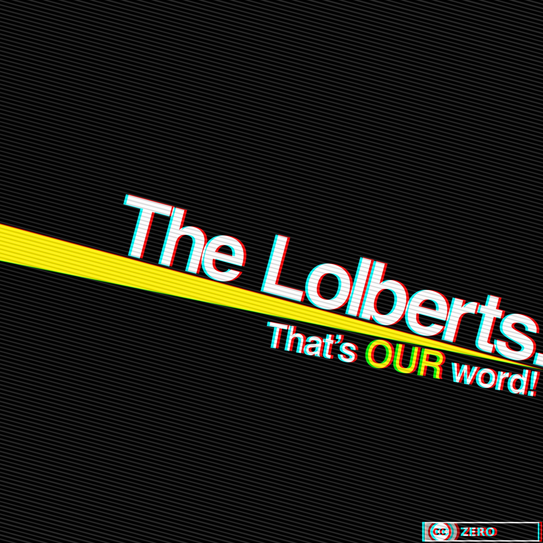 The Lolberts